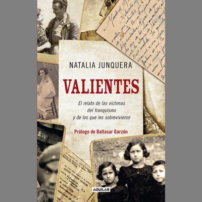 Portada del libro 'Valientes', de Natalia Junquera. Editorial Aguilar