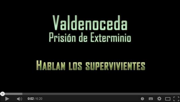 Valdenoceda, Prisión de Exterminio. Hablan los supervivientes